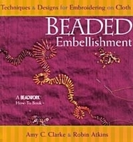 Beaded Embellishment, Techniques and Designs for Embroidering on Cloth
